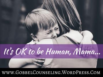 its-ok-to-be-human-mama-1