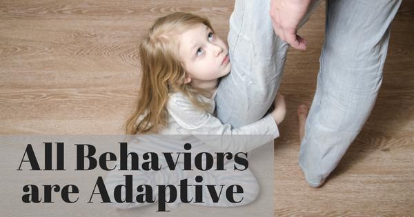 All Behaviors are Adapative